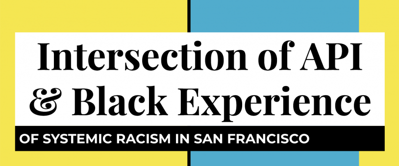 Intersection of API and Black Experience of Systemic Racism in San Francisco